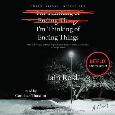 Im Thinking of Ending Things: A Novel Audiobook, by