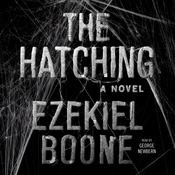 The Hatching: A Novel Audiobook, by Ezekiel Boone