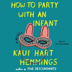How to Party With an Infant Audiobook, by Kaui Hart Hemmings