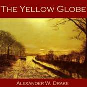 The Yellow Globe Audiobook, by Alexander W. Drake