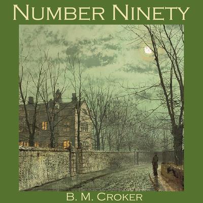 Number Ninety Audiobook, by B. M. Croker