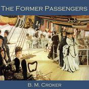 The Former Passengers Audiobook, by B. M. Croker