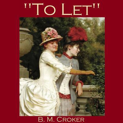 To Let Audiobook, by B. M. Croker