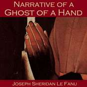 Narrative of a Ghost of a Hand Audiobook, by Joseph Sheridan Le Fanu