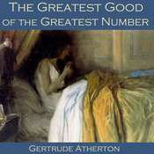 The Greatest Good of the Greatest Number Audiobook, by Gertrude Atherton