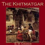 The Khitmatgar Audiobook, by B. M. Croker
