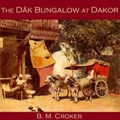The Dâk Bungalow at Dakor Audiobook, by B. M. Croker