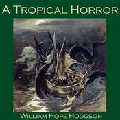 A Tropical Horror Audiobook, by William Hope Hodgson