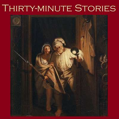 Thirty-Minute Stories: A Bumper Anthology of Great Classic Short Stories Audiobook, by various authors