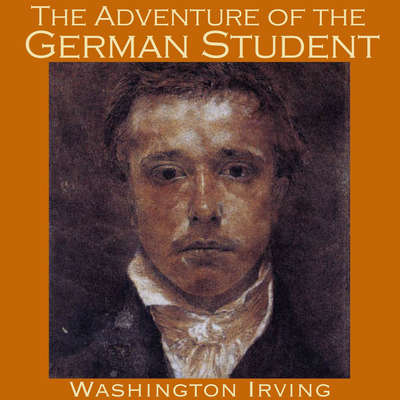 The Adventure of the German Student Audiobook, by Washington Irving