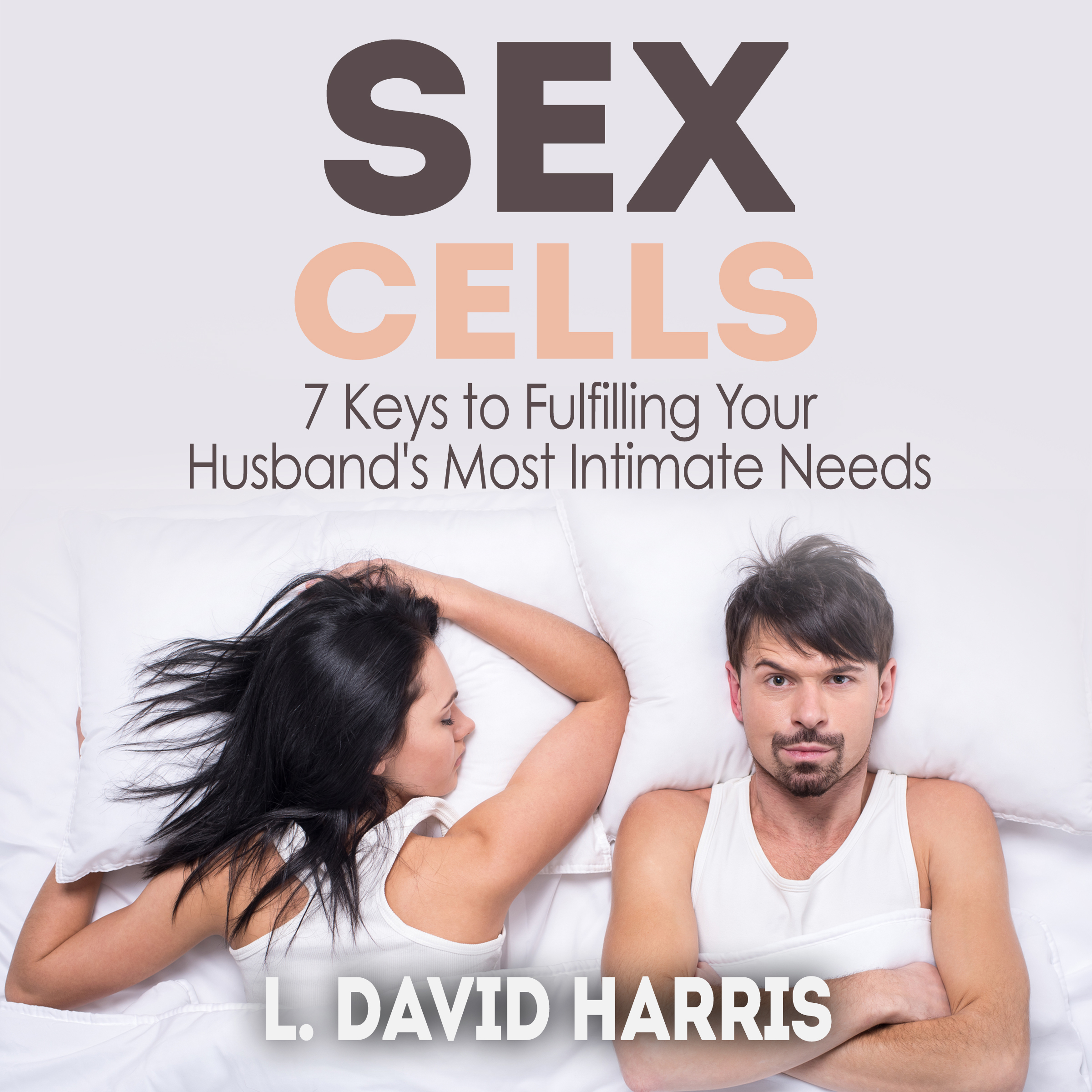 Printable Sex Cells:  7 Keys to Fulfilling Your Husband's Most Intimate Needs Audiobook Cover Art