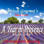 More Than a Year in Provence: Endless Tour de France Travel Audiobook, by Christopher Strong