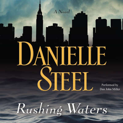 Rushing Waters: A Novel Audiobook, by Danielle Steel