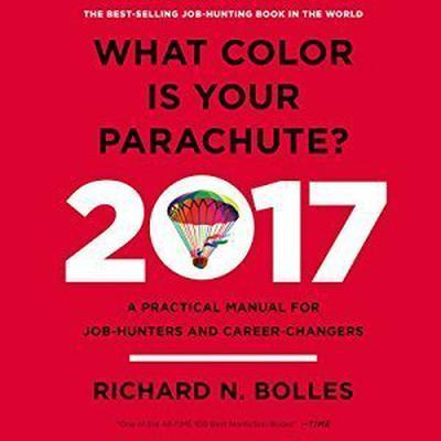 What Color is Your Parachute? 2017: A Practical Manual for Job-Hunters and Career-Changers Audiobook, by Richard N. Bolles