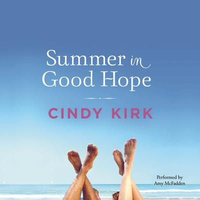Summer in Good Hope Audiobook, by Cindy Kirk