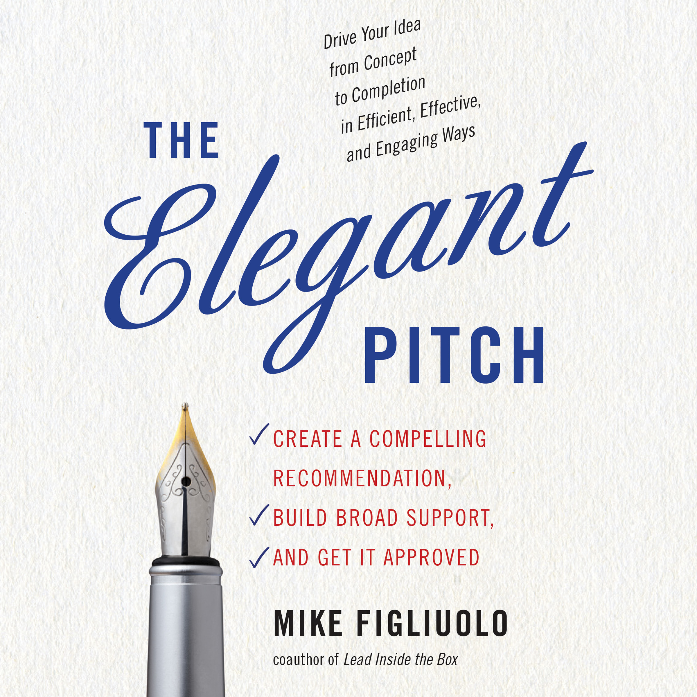 Printable The Elegant Pitch: Create a Compelling Recommendation, Build Broad Support, and Get It Approved Audiobook Cover Art