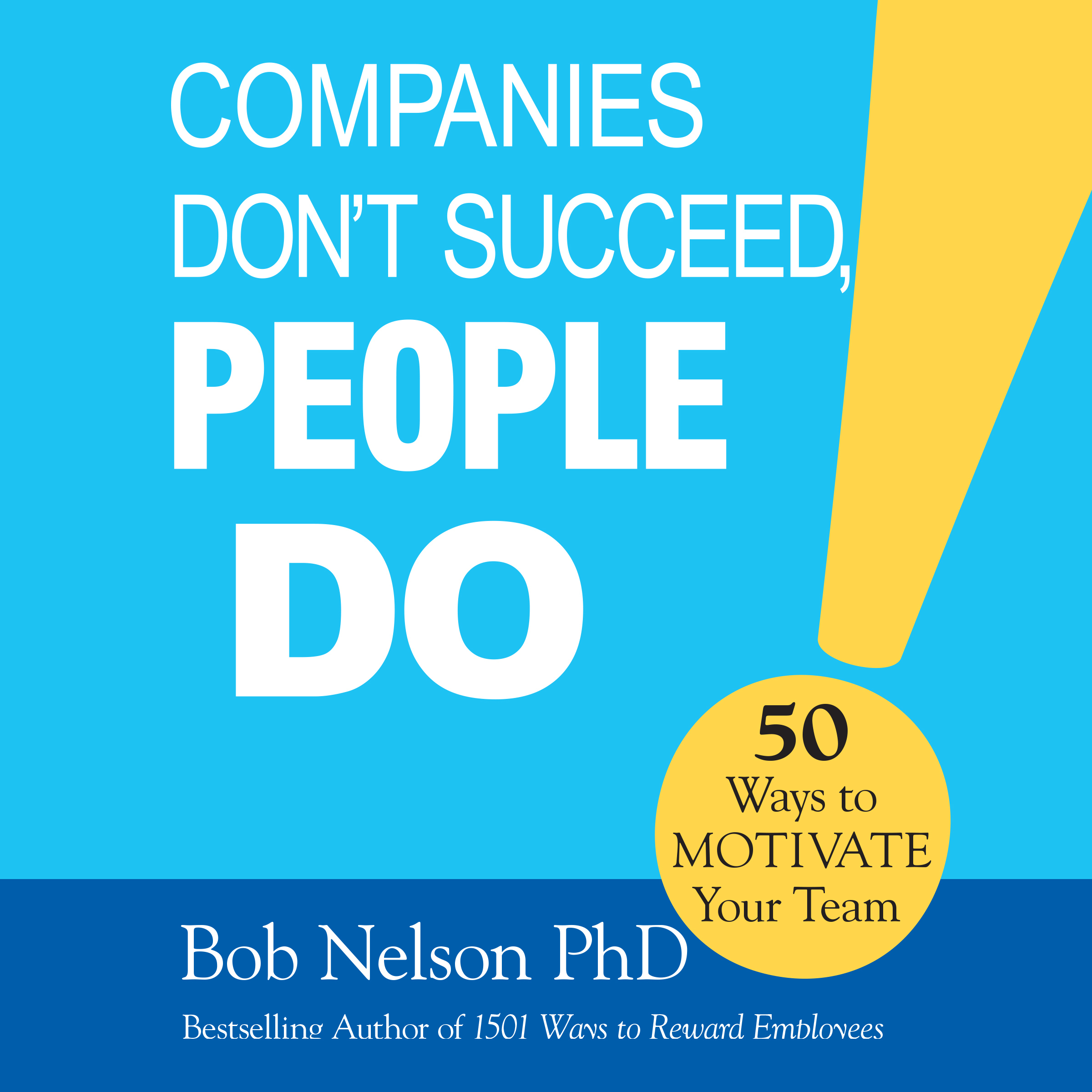 Printable Companies Don't Succeed, People Do: 50 Ways to Motivate Your Team Audiobook Cover Art