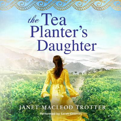 The Tea Planters Daughter Audiobook, by Janet MacLeod Trotter