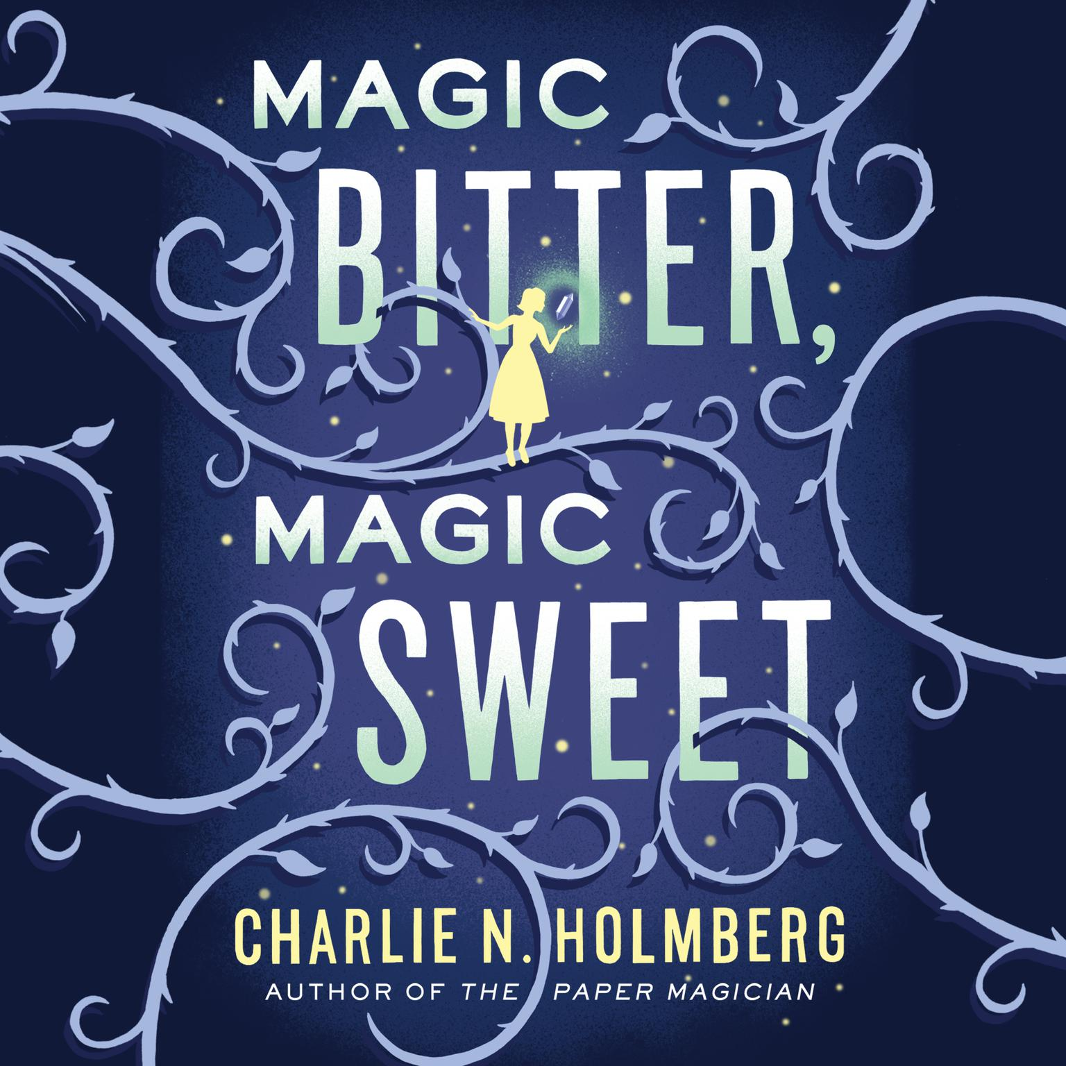 Printable Magic Bitter, Magic Sweet Audiobook Cover Art