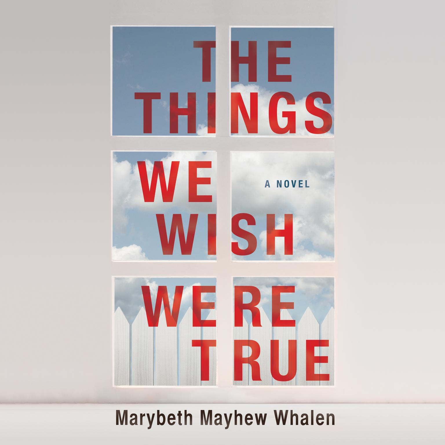 Printable The Things We Wish Were True: A Novel Audiobook Cover Art