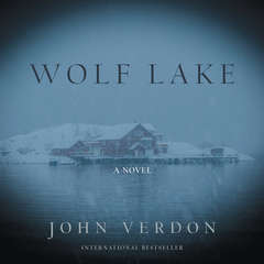 Wolf Lake: A Novel Audiobook, by John Verdon