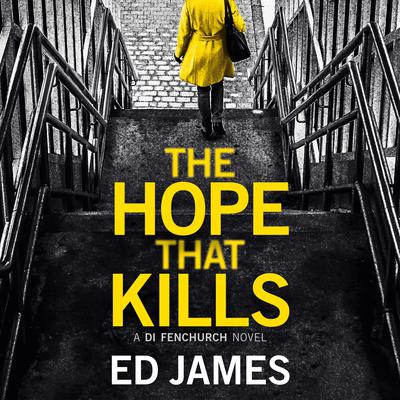 The Hope That Kills Audiobook, by Ed James