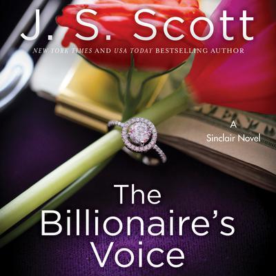The Billionaires Voice: A Sinclair Novel Audiobook, by J. S. Scott