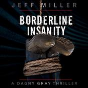 Borderline Insanity Audiobook, by Jeffrey Miller
