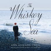 The Whiskey Sea, by Ann Howard Creel