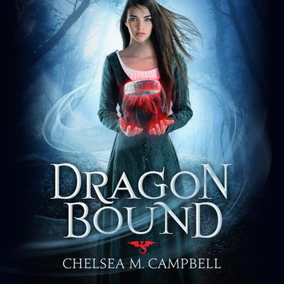 Dragonbound Audiobook, by Chelsea M.  Campbell