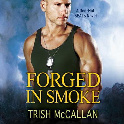 Forged in Smoke Audiobook, by Trish McCallan