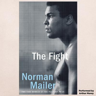 The Fight Audiobook, by Norman Mailer