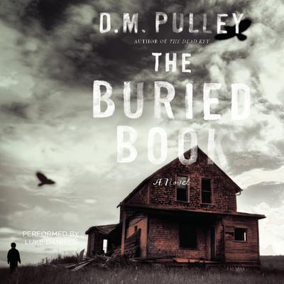 The Buried Book: A Novel Audiobook, by D. M. Pulley