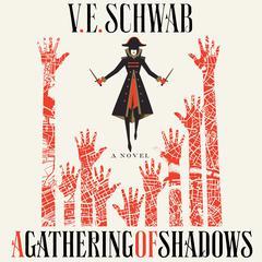A Gathering of Shadows: A Novel Audiobook, by V. E. Schwab
