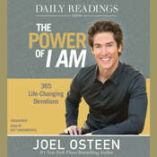 Daily Readings from The Power of I Am: 365 Life-Changing Devotions Audiobook, by Joel Osteen