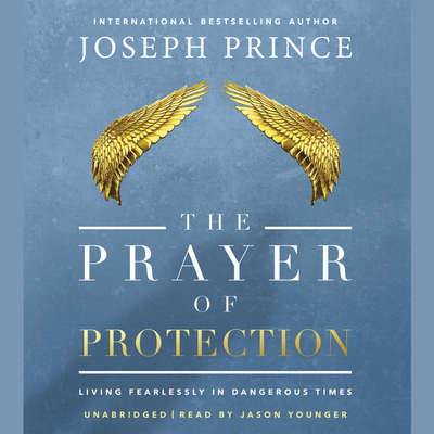 The Prayer of Protection: Living Fearlessly in Dangerous Times Audiobook, by Joseph Prince
