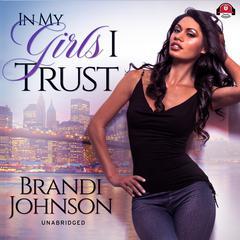 In My Girls I Trust Audiobook, by Brandi Johnson