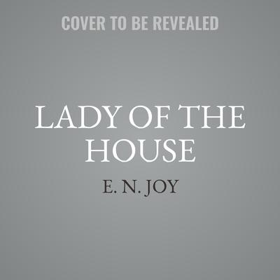 Lady of the House Audiobook, by E. N. Joy