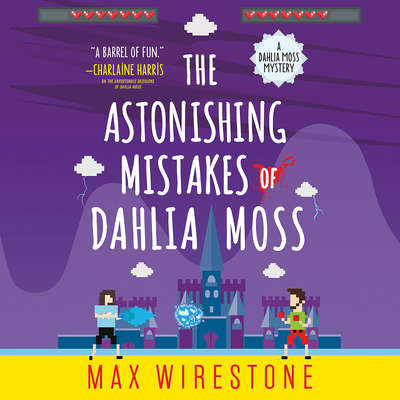 The Astonishing Mistakes of Dahlia Moss Audiobook, by Max Wirestone