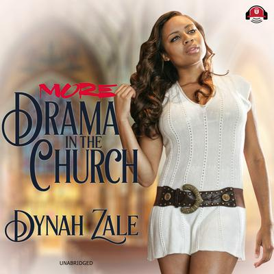 More Drama in the Church Audiobook, by Dynah Zale