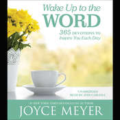 Wake Up to the Word: 365 Devotions to Inspire You Each Day Audiobook, by Joyce Meyer