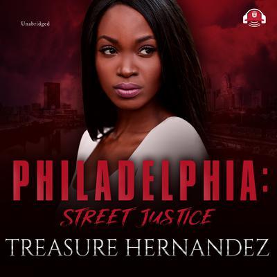Philadelphia: Street Justice Audiobook, by Treasure Hernandez