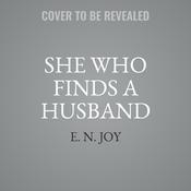 She Who Finds a Husband Audiobook, by E. N. Joy