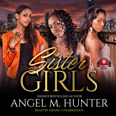 Sister Girls Audiobook, by Angel M. Hunter