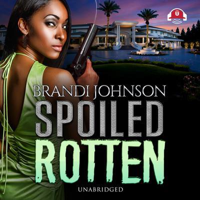Spoiled Rotten Audiobook, by Brandi Johnson