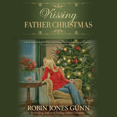 Kissing Father Christmas: A Novel Audiobook, by Robin Jones Gunn