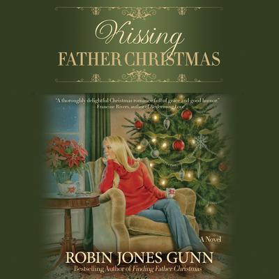 Kissing Father Christmas: A Novel Audiobook, by Robin Jones Gunn
