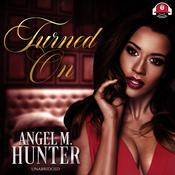 Turned On Audiobook, by Angel M. Hunter