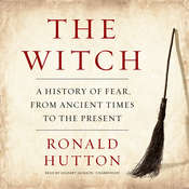 The Witch: A History of Fear, from Ancient Times to the Present Audiobook, by Ronald Hutton
