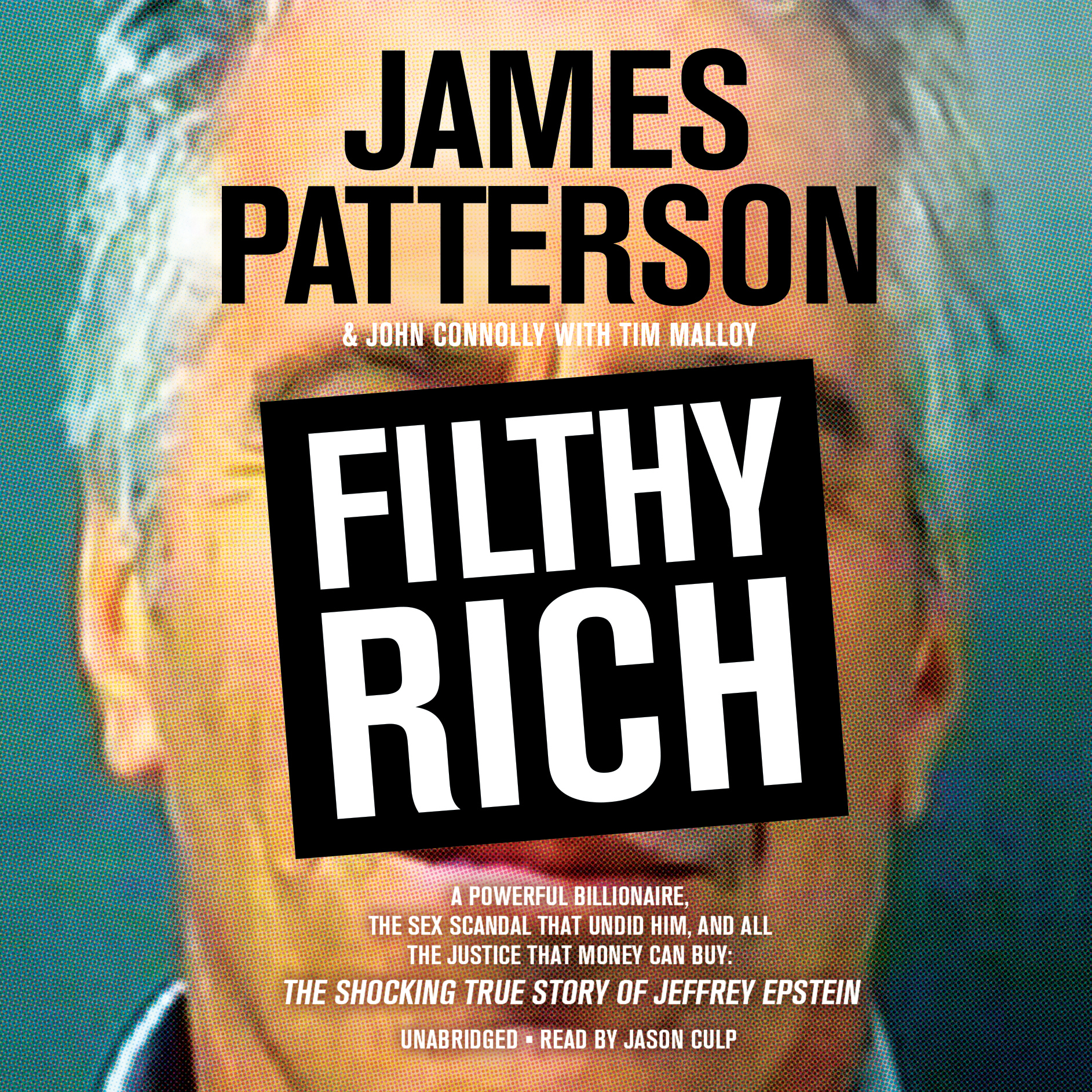 Printable Filthy Rich: A Powerful Billionaire, the Sex Scandal that Undid Him, and All the Justice that Money Can Buy: The Shocking True Story of Jeffrey Epstein Audiobook Cover Art